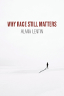 Why Race Still Matters Cover Image