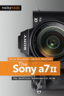 The Sony A7 II: The Unofficial Quintessential Guide Cover Image
