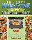 The Complete Ninja Foodi XL Pro Air Oven Cookbook Cover Image