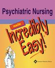 Psychiatric Nursing Made Incredibly Easy! Cover Image