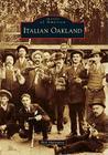 Italian Oakland (Images of America (Arcadia Publishing)) Cover Image