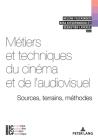 Métiers Et Techniques Du Cinéma Et de l'Audiovisuel: Sources, Terrains, Méthodes Cover Image
