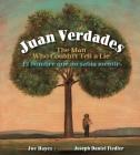 Juan Verdades: The Man Who Couldn't Tell a Lie / El Hombre Que No Sabía Mentir Cover Image