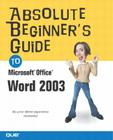 Absolute Beginner's Guide to Microsoft Office Word 2003 (Absolute Beginner's Guides (Que)) Cover Image