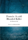 Francis: A cold Blooded Killer: The story of Revenge against Bullies. Cover Image
