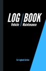 Vehicle Maintenance Log Book: Service Record Book For Cars - Tractors - Trucks - Motorcycles - Construction and Agricultural Vehicles etc...- Mileag Cover Image