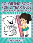 Coloring Book For 2 Year Olds Super Fun Activity Book Cover Image