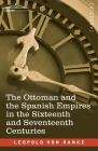 The Ottoman and the Spanish Empires in the Sixteenth and Seventeenth Centuries Cover Image