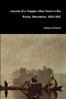 Journal of a Trapper: Nine Years in the Rocky Mountains, 1834-1843 Cover Image