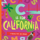 C is for California: A Golden State ABC Primer Cover Image