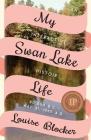 My Swan Lake Life: An Interactive Histoir: 80,000 B.C. - May 31, 1965 Cover Image