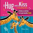 A Hug and a Kiss is Every Baby's Bliss. Un beso y un abrazo es lo que necesita el bebé: A Cute Bilingual Book for Toddlers English and Spanish Edition Cover Image