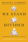 We Stand Divided: The Rift Between American Jews and Israel Cover Image
