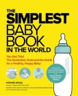 The Simplest Baby Book in the World: The Illustrated, Grab-And-Do Guide for a Healthy, Happy Baby Cover Image