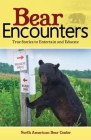 Bear Encounters: True Stories to Entertain and Educate Cover Image