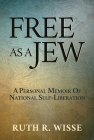 Free as a Jew: A Personal Memoir of National Self-Liberation Cover Image