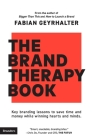 The Brand Therapy Book: Key branding lessons to save time and money while winning hearts and minds. Cover Image