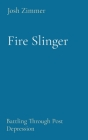 Fire Slinger: Battling Through Post Depression Cover Image