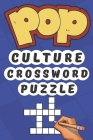 Pop Culture Crossword Puzzle: Crossword Journal - Test Your TV IQ Movies, Music, Sports, & More Cover Image