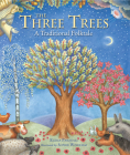 The Three Trees: A Traditional Folktale Cover Image