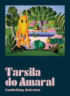 Tarsila Do Amaral: Cannibalizing Modernism Cover Image