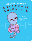 Strange Planet: Existence Chronicle (Strange Planet Series) Cover Image
