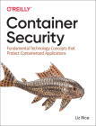 Container Security: Fundamental Technology Concepts That Protect Containerized Applications Cover Image