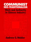 Communist Neo-Traditionalism: Work and Authority in Chinese Industry Cover Image