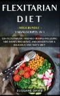 Flexitarian Diet: MEGA BUNDLE - 3 Manuscripts in 1 - 120+ Flexitarian - friendly recipes including Side Dishes, Breakfast, and desserts Cover Image