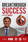 Breakthrough Success with Lee Murch Cover Image