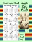 Three-Finger-Chord Ukulele Old Timey Songs Cover Image
