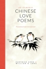 25 Classic Chinese Love Poems: Translated and Interpreted Cover Image
