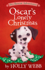 Oscar's Lonely Christmas (Pet Rescue Adventures) Cover Image