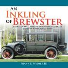 An Inkling of Brewster: Brewster and Company Automobiles and the Wealthy Who Owned Them Cover Image