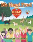 No Head Fred Said: Help Others Cover Image