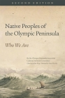 Native Peoples of the Olympic Peninsula: Who We Are, Second Edition Cover Image