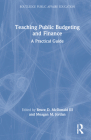 Teaching Public Budgeting and Finance: A Practical Guide Cover Image