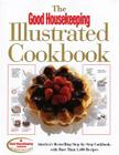 The Good Housekeeping Illustrated Cookbook: America's Bestselling Step-By-Step Cookbook, with More Than 1,400 Recipes Cover Image