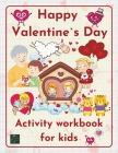 Happy Valentine`s DayActivity workbook for kids Learning worksheets activities, St. Valentine themed, for children Cover Image
