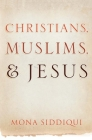 Christians, Muslims, and Jesus Cover Image