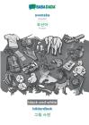 BABADADA black-and-white, svenska - Korean (in Hangul script), bildordbok - visual dictionary (in Hangul script): Swedish - Korean (in Hangul script), Cover Image