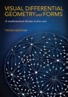 Visual Differential Geometry and Forms: A Mathematical Drama in Five Acts Cover Image