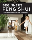 Beginners Feng Shui Easy Tips to Enhance Everyday Living Cover Image