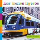 Los Trenes Ligeros (Semillas del Saber) Cover Image