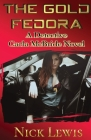 The Detective Carla McBride Chronicles: The Gold Fedora Cover Image