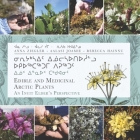 Edible and Medicinal Arctic Plants (English/Inuktitut): An Inuit Elder's Perspective Cover Image