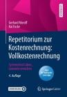 Repetitorium Zur Kostenrechnung: Vollkostenrechnung: Systematisch Üben, Lernziele Erreichen Cover Image