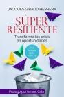 Súper Resiliente: Transforma las crisis en oportunidades Cover Image