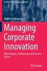 Managing Corporate Innovation: Determinants, Critical Issues and Success Factors (Contributions to Management Science) Cover Image