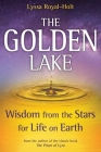The Golden Lake: Wisdom from the Stars for Life on Earth Cover Image